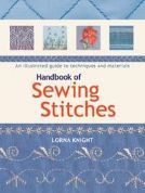 Handbook of Sewing Stitches by Lorna Knight